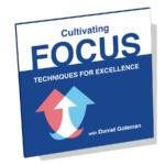 Cultivating Focus