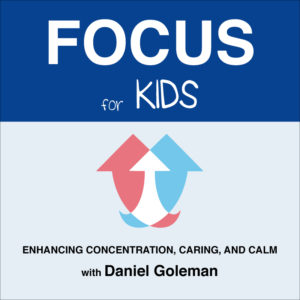 Focus for Kids: Enhancing Concentration, Caring and Calm