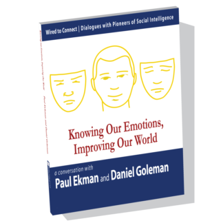 Knowing Our Emotions, Improving Our World with Paul Ekman and Daniel Goleman; Emotional Intelligence Paul Ekman